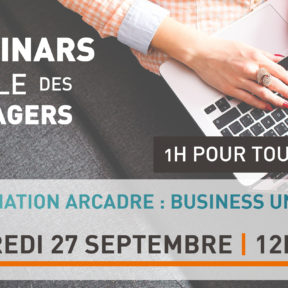 Save the date | WEBINAR sur la formation ARCADRE : Business Unit Manager !